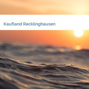 Bild Kaufland Recklinghausen mittel
