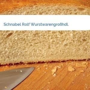Bild Schnabel Rolf Wurstwarengroßhdl. mittel