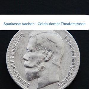 Bild Sparkasse Aachen - Geldautomat Theaterstrasse mittel