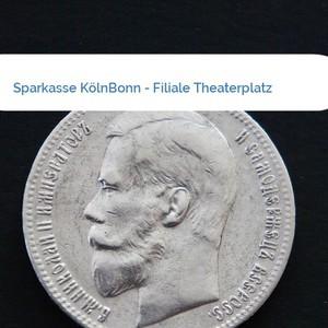 Bild Sparkasse KölnBonn - Filiale Theaterplatz mittel