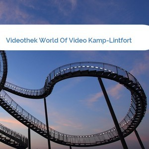 Bild Videothek World Of Video Kamp-Lintfort mittel