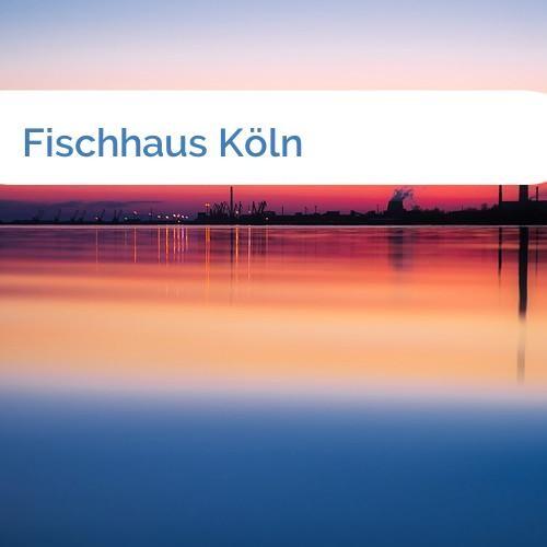Bild Fischhaus Köln