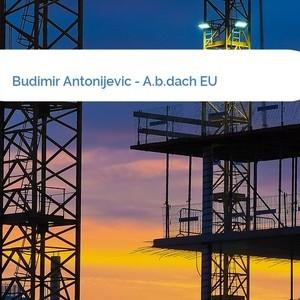 Bild Budimir Antonijevic - A.b.dach EU mittel