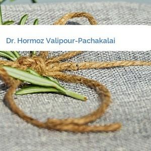 Bild Dr. Hormoz Valipour-Pachakalai mittel