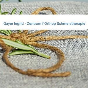 Bild Gayer Ingrid - Zentrum f Orthop Schmerztherapie mittel