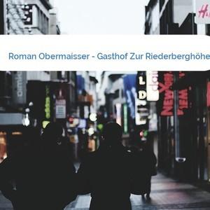 Bild Roman Obermaisser - Gasthof Zur Riederberghöhe mittel