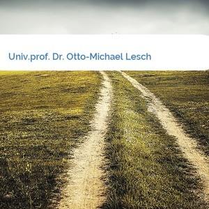 Bild Univ.prof. Dr. Otto-Michael Lesch mittel