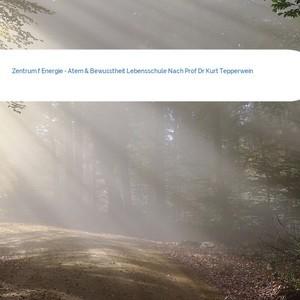 Bild Zentrum f Energie - Atem & Bewusstheit Lebensschule Nach Prof Dr Kurt Tepperwein mittel