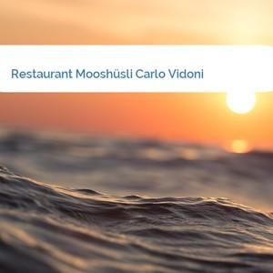 Bild Restaurant Mooshüsli Carlo Vidoni mittel
